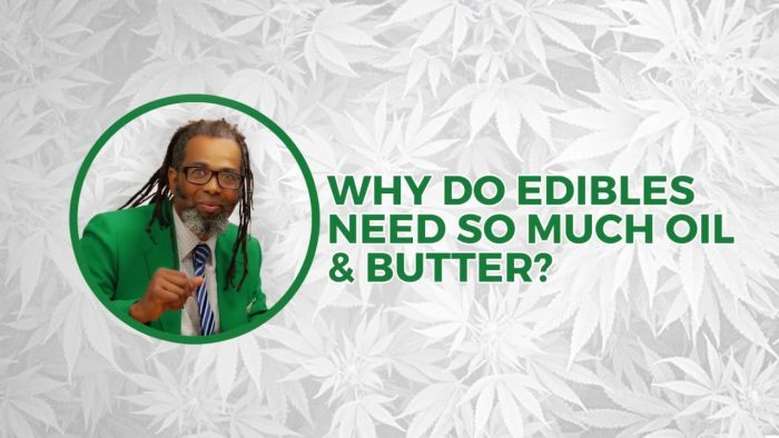Why Do Edibles Need So Much Oil & Butter? | Cooking On High