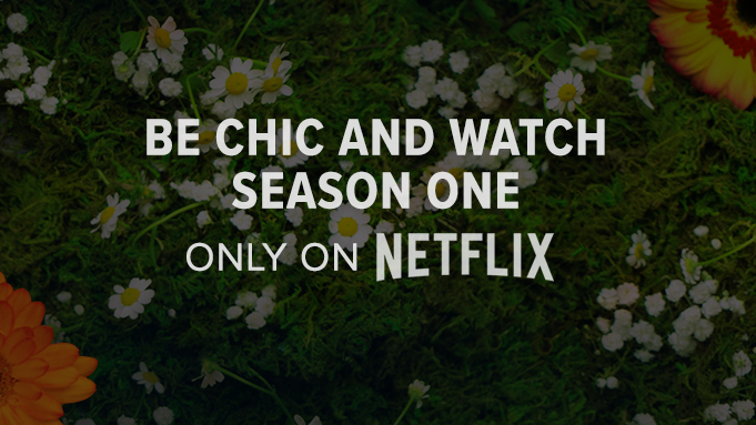 Special Be chic and watch Season One now only on Netflix