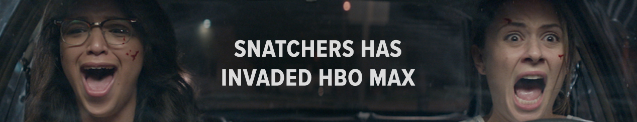 Snatchers Snatchers has invaded HBO Max