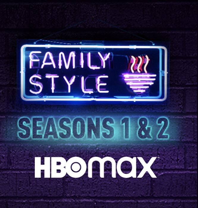 FAMILY STYLE IS NOW ON HBOMAX!